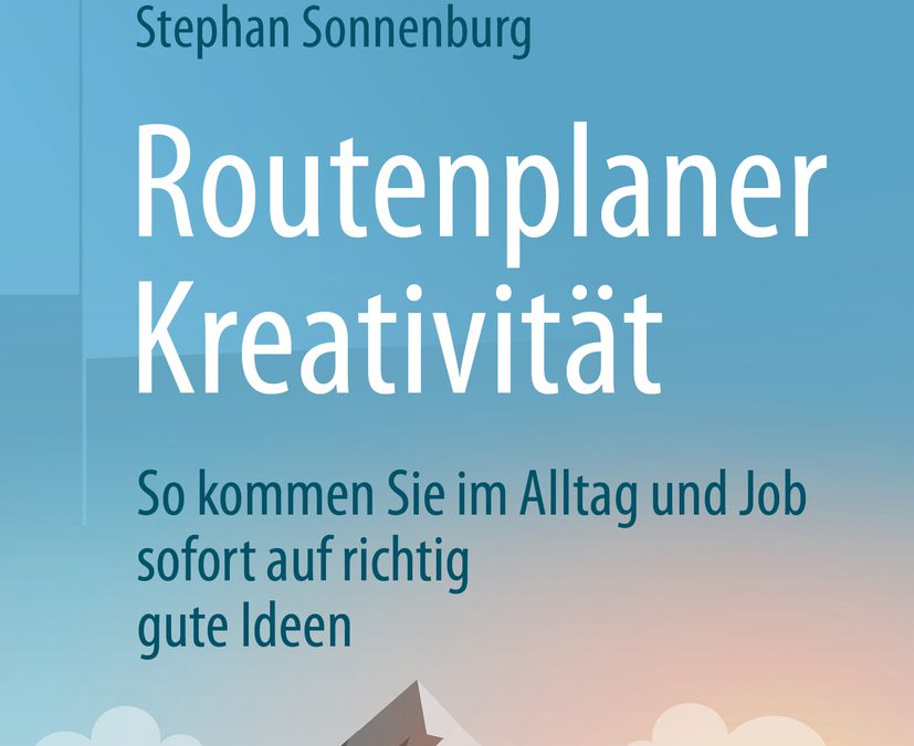 """""""Routenplaner Kreativität"""" von Stephan Sonnenburg"""